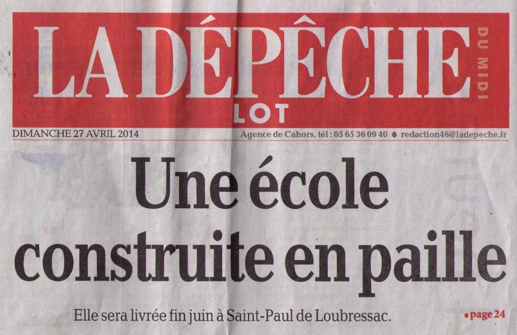 2014-04-29_La Dépèche_La Nouvelle Ecole construite en paille p2_Une de la partie Lot